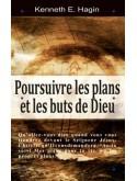 Poursuivre les plans et les buts de Dieu