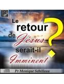 Le retour de Jésus serait-il imminent ?