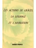 Les actions de grâces, la louange et l'adoration