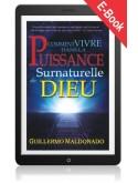 Comment vivre dans la Puissance Surnaturelle de Dieu