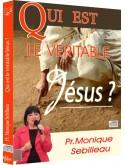 Qui est véritablement Jésus ?