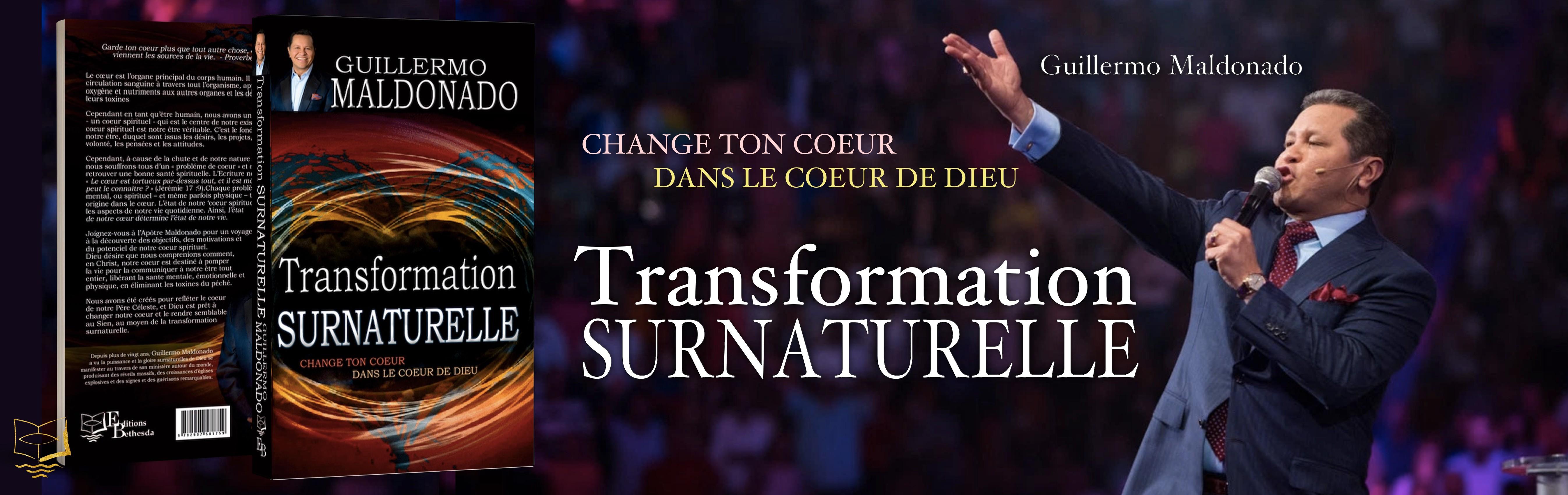 TRANSFORMATION SURNATURELLE - Guillermo MALDONADO