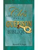 Les Clés pour la guérison biblique