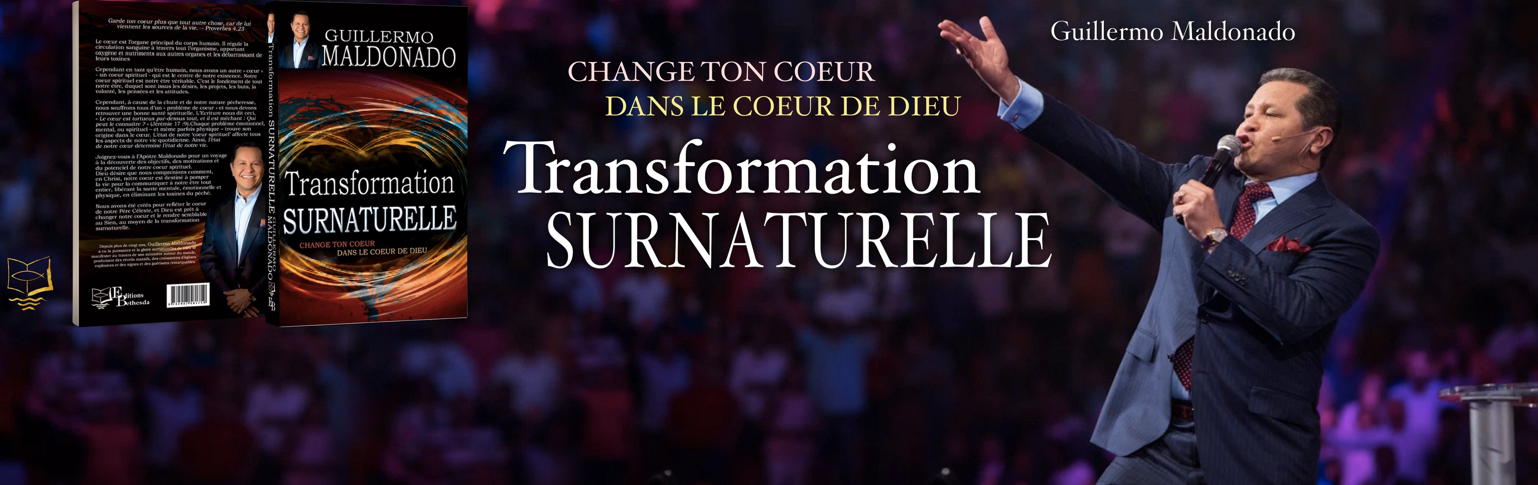 TRANSFORMATION SURNATURELLE - Guillermo MALDONADO